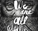 We Are All Wildlife